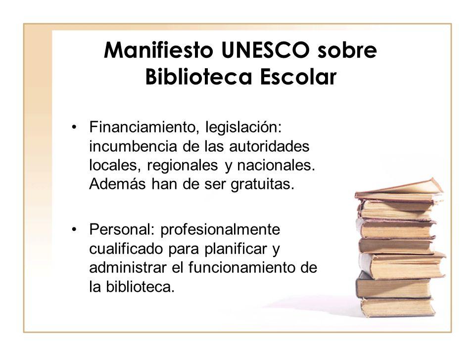 Manifiesto UNESCO sobre Biblioteca Escolar Financiamiento, legislación: incumbencia de las autoridades locales, regionales y nacionales. Además han de