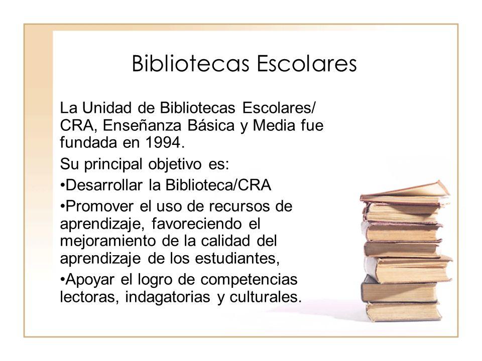 Bibliotecas Escolares Al 2008, se han constituido 4.017 bibliotecas escolares/ CRA en educación Básica y 1.744 en Media.
