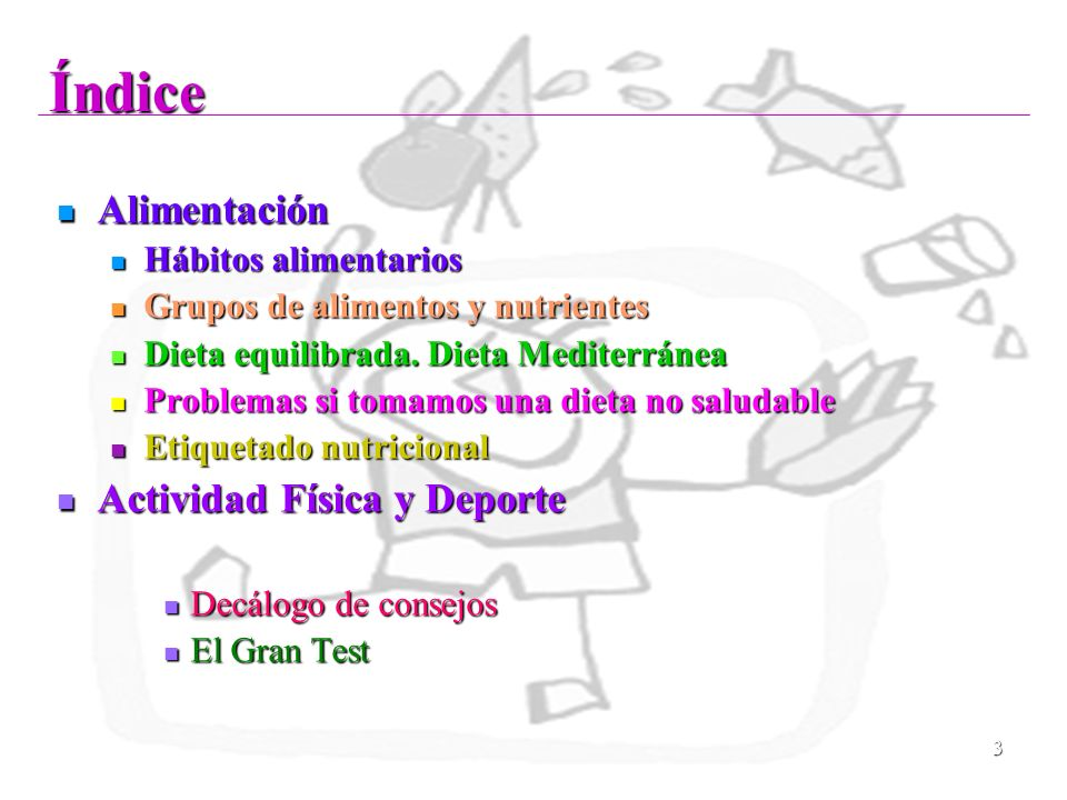 3 Índice Alimentación Alimentación Hábitos alimentarios Hábitos alimentarios Grupos de alimentos y nutrientes Grupos de alimentos y nutrientes Dieta e