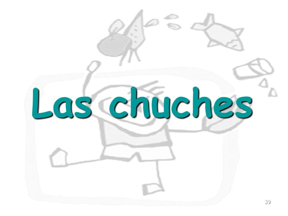 39 Las chuches