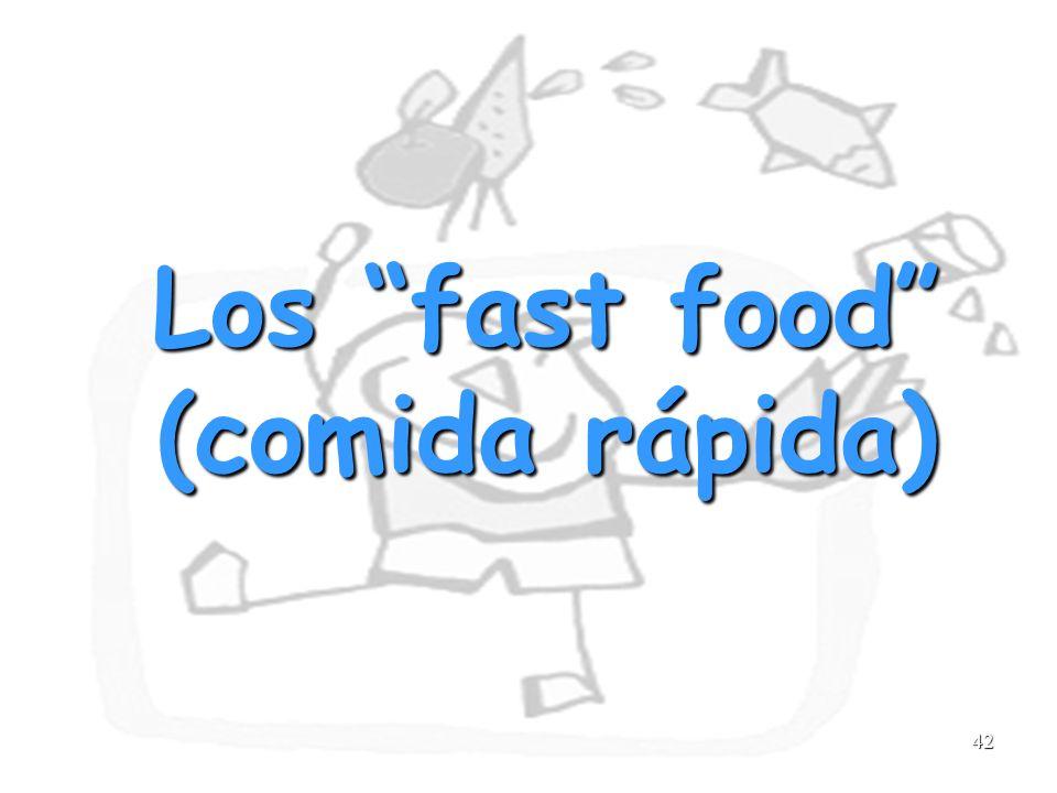42 Los fast food (comida rápida)