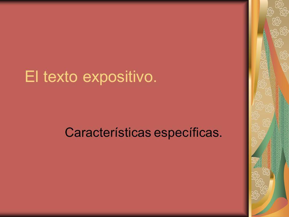 El texto expositivo. Características específicas.