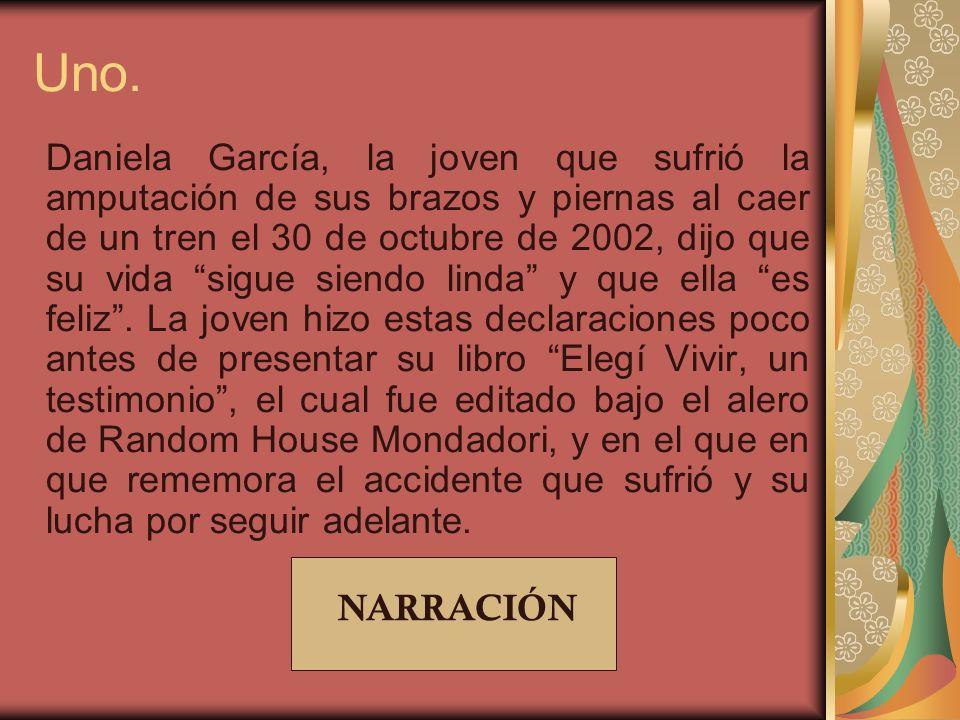 Uno. Daniela García, la joven que sufrió la amputación de sus brazos y piernas al caer de un tren el 30 de octubre de 2002, dijo que su vida sigue sie