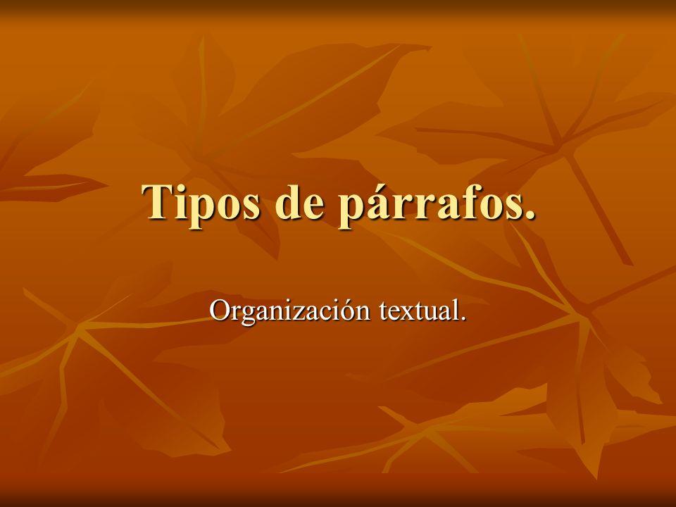 Tipos de párrafos. Organización textual.