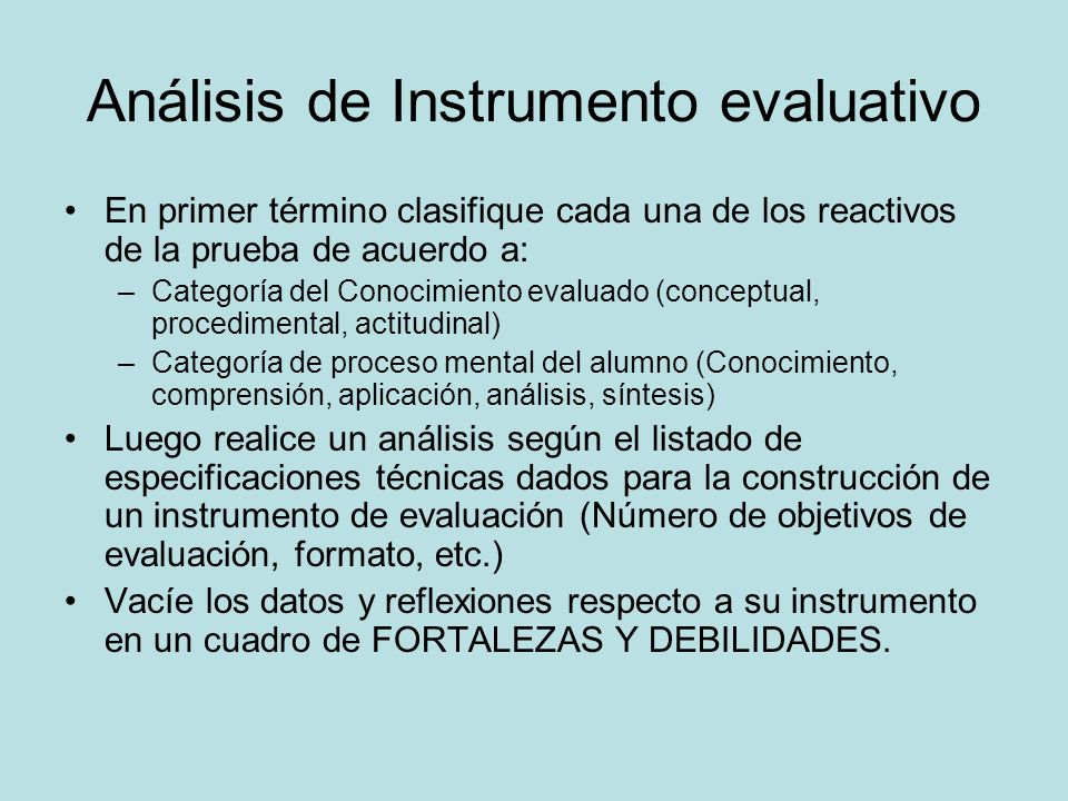 Análisis de Instrumento evaluativo En primer término clasifique cada una de los reactivos de la prueba de acuerdo a: –Categoría del Conocimiento evalu