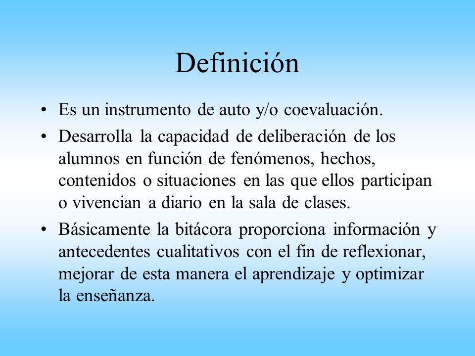 Definición Es un instrumento de auto y/o coevaluación. Desarrolla la capacidad de deliberación de los alumnos en función de fenómenos, hechos, conteni