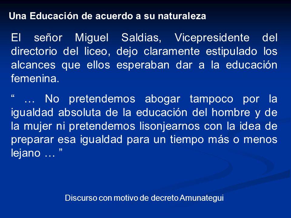 Una Educación de acuerdo a su naturaleza El señor Miguel Saldias, Vicepresidente del directorio del liceo, dejo claramente estipulado los alcances que