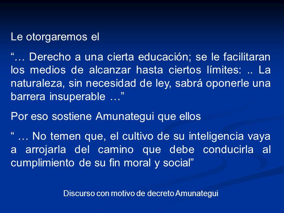 Le otorgaremos el … Derecho a una cierta educación; se le facilitaran los medios de alcanzar hasta ciertos límites:.. La naturaleza, sin necesidad de