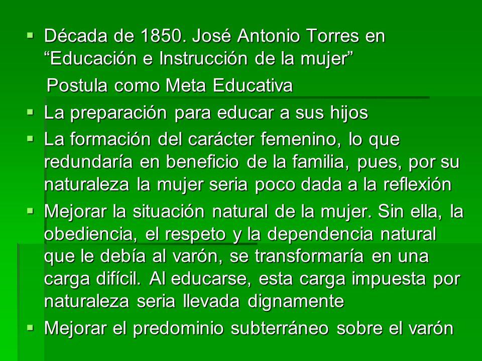 Década de 1850. José Antonio Torres en Educación e Instrucción de la mujer Década de 1850. José Antonio Torres en Educación e Instrucción de la mujer