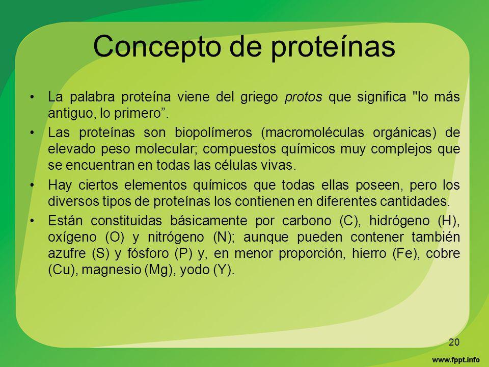 Concepto de proteínas La palabra proteína viene del griego protos que significa