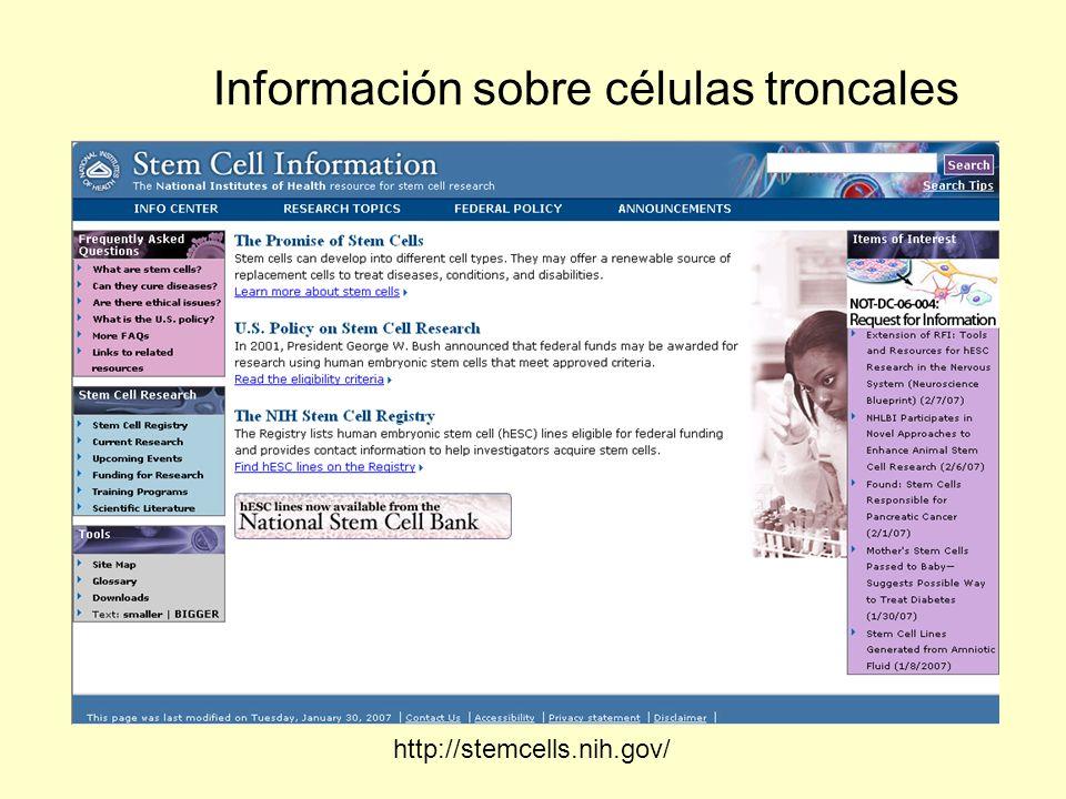 Información sobre células troncales http://stemcells.nih.gov/