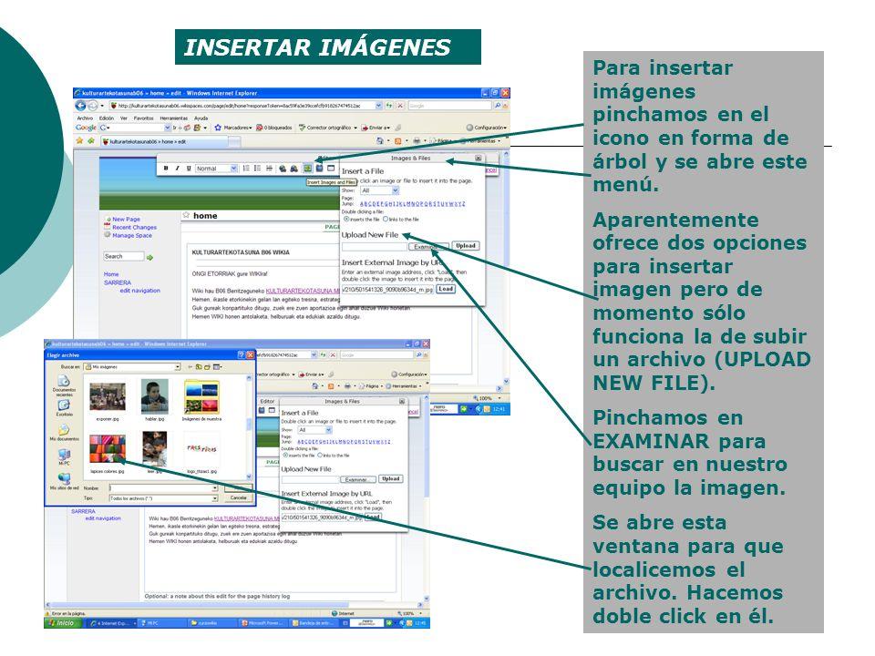 INSERTAR IMÁGENES Aparece la referencia del archivo y pinchamos en UPLOAD para subirlo al wiki.