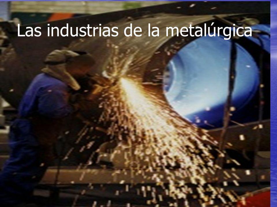 Las industrias de la metalúrgica