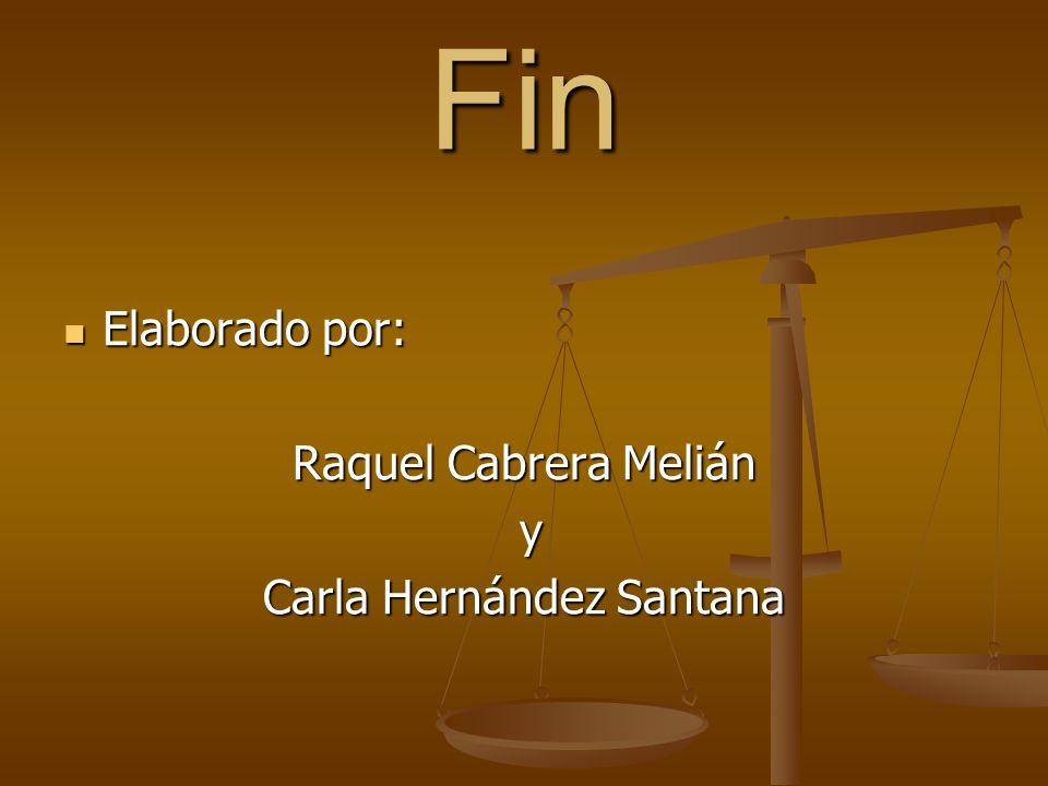 Fin Elaborado por: Elaborado por: Raquel Cabrera Melián y Carla Hernández Santana
