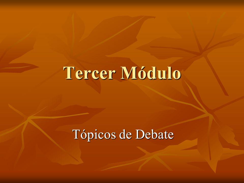 Tercer Módulo Tópicos de Debate