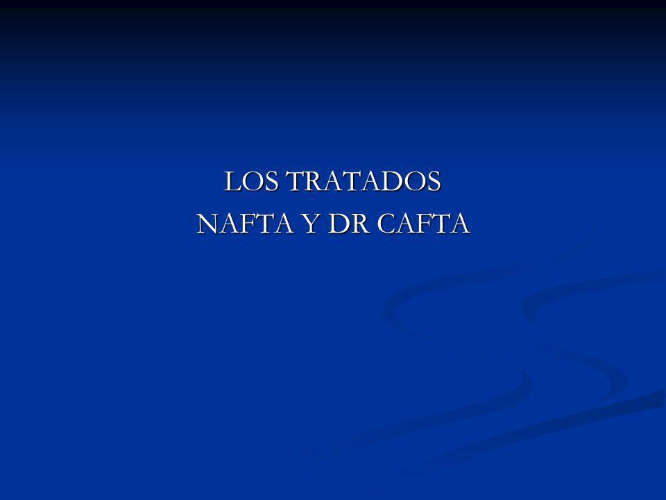 LOS TRATADOS NAFTA Y DR CAFTA