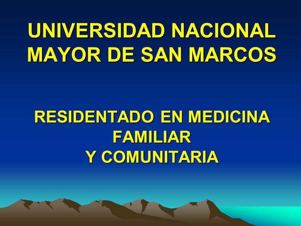 UNIVERSIDAD NACIONAL MAYOR DE SAN MARCOS RESIDENTADO EN MEDICINA FAMILIAR Y COMUNITARIA