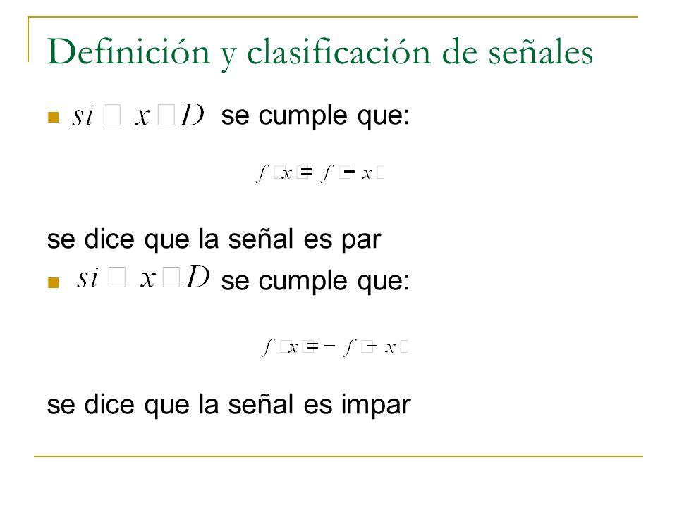 Definición y clasificación de señales se cumple que: se dice que la señal es par se cumple que: se dice que la señal es impar