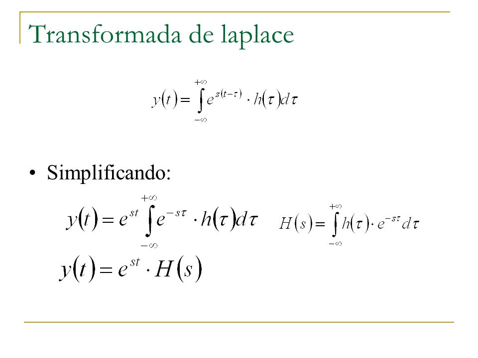 Transformada de laplace Esta integral se define como la trasformada de Laplace de h(t).