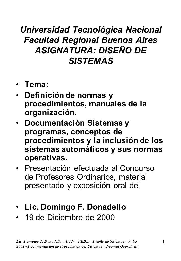 Lic. Domingo F. Donadello – UTN – FRBA – Diseño de Sistemas – Julio 2001 - Documentación de Procedimientos, Sistemas y Normas Operativas 1 Universidad