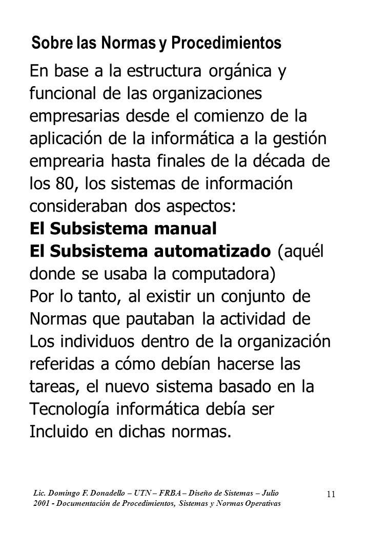 Lic. Domingo F. Donadello – UTN – FRBA – Diseño de Sistemas – Julio 2001 - Documentación de Procedimientos, Sistemas y Normas Operativas 11 Sobre las