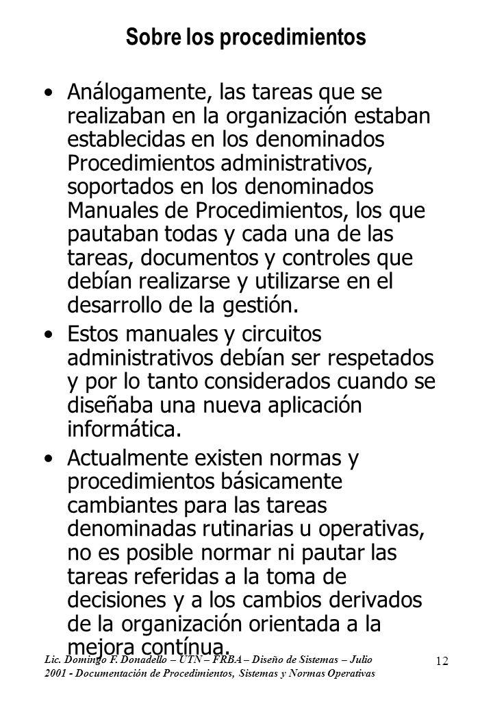 Lic. Domingo F. Donadello – UTN – FRBA – Diseño de Sistemas – Julio 2001 - Documentación de Procedimientos, Sistemas y Normas Operativas 12 Sobre los