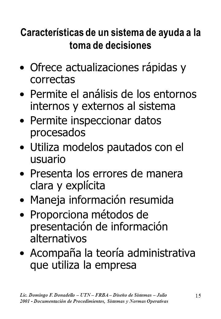 Lic. Domingo F. Donadello – UTN – FRBA – Diseño de Sistemas – Julio 2001 - Documentación de Procedimientos, Sistemas y Normas Operativas 15 Caracterís