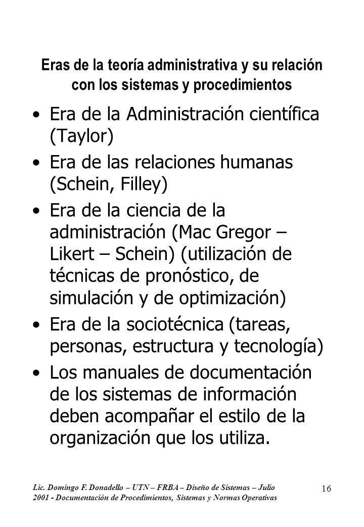Lic. Domingo F. Donadello – UTN – FRBA – Diseño de Sistemas – Julio 2001 - Documentación de Procedimientos, Sistemas y Normas Operativas 16 Eras de la