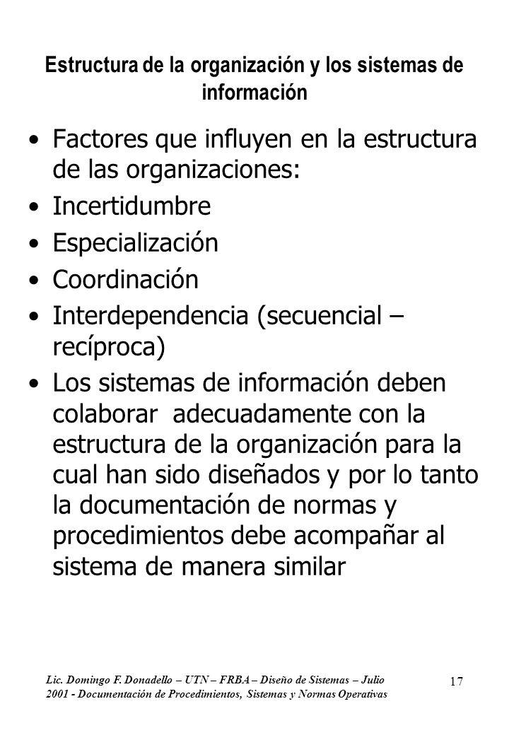 Lic. Domingo F. Donadello – UTN – FRBA – Diseño de Sistemas – Julio 2001 - Documentación de Procedimientos, Sistemas y Normas Operativas 17 Estructura