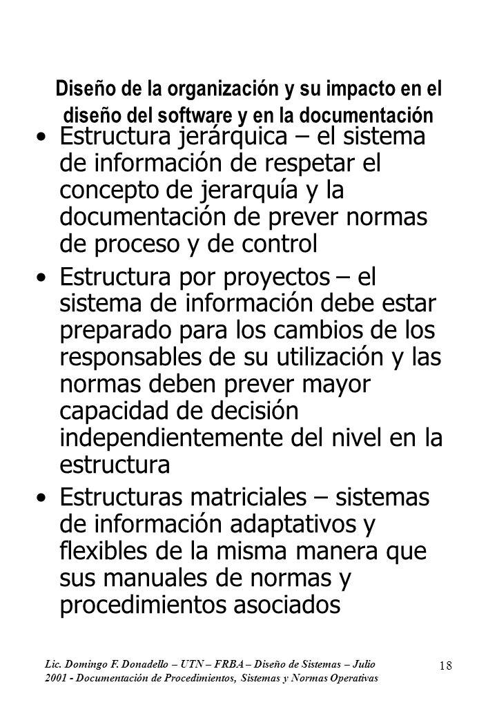 Lic. Domingo F. Donadello – UTN – FRBA – Diseño de Sistemas – Julio 2001 - Documentación de Procedimientos, Sistemas y Normas Operativas 18 Diseño de