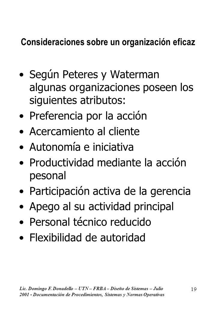 Lic. Domingo F. Donadello – UTN – FRBA – Diseño de Sistemas – Julio 2001 - Documentación de Procedimientos, Sistemas y Normas Operativas 19 Considerac