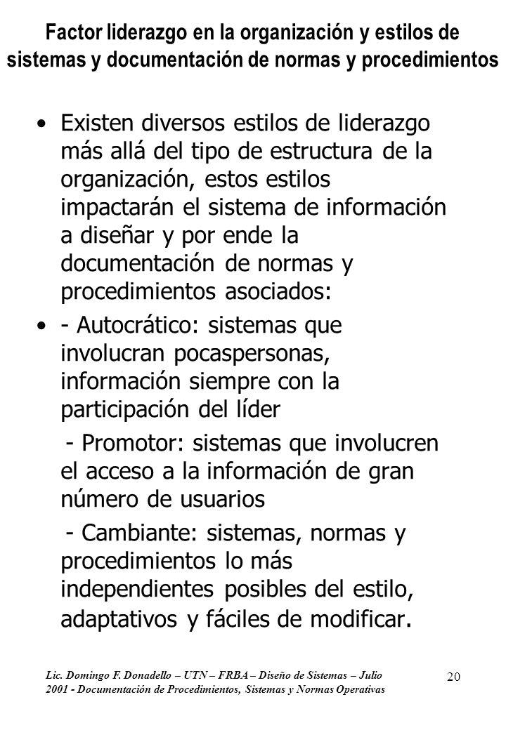 Lic. Domingo F. Donadello – UTN – FRBA – Diseño de Sistemas – Julio 2001 - Documentación de Procedimientos, Sistemas y Normas Operativas 20 Factor lid
