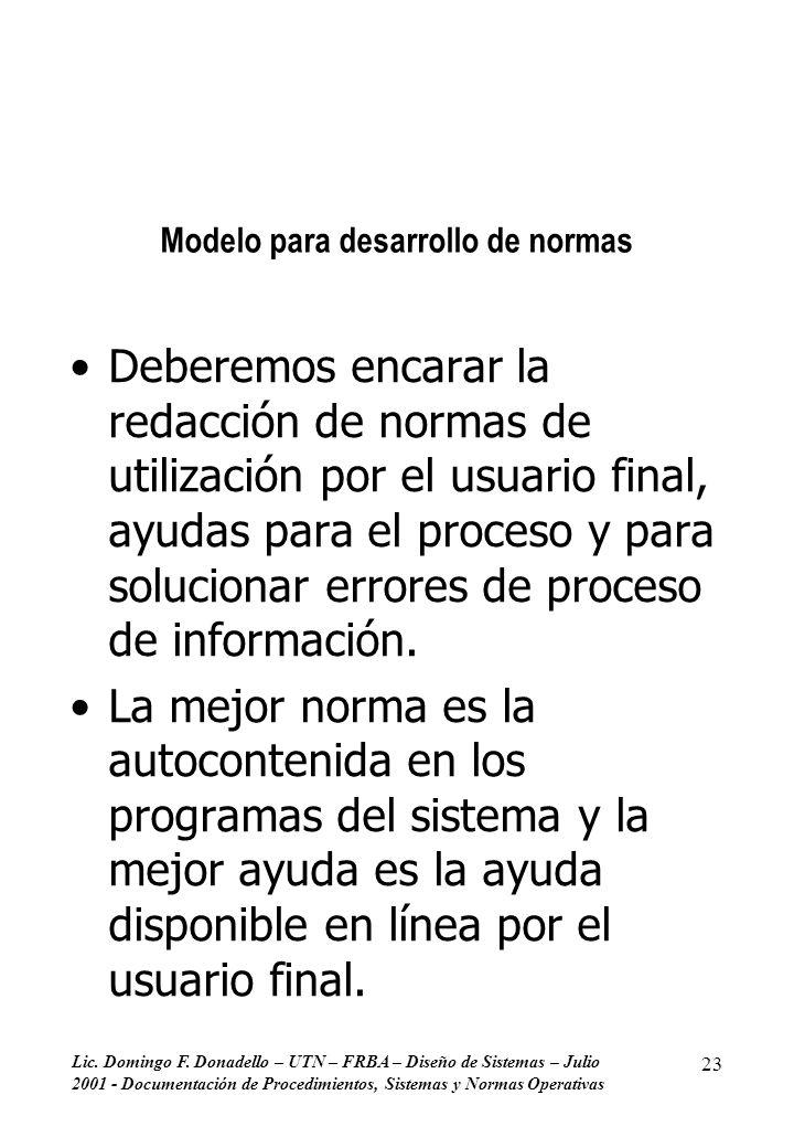 Lic. Domingo F. Donadello – UTN – FRBA – Diseño de Sistemas – Julio 2001 - Documentación de Procedimientos, Sistemas y Normas Operativas 23 Modelo par