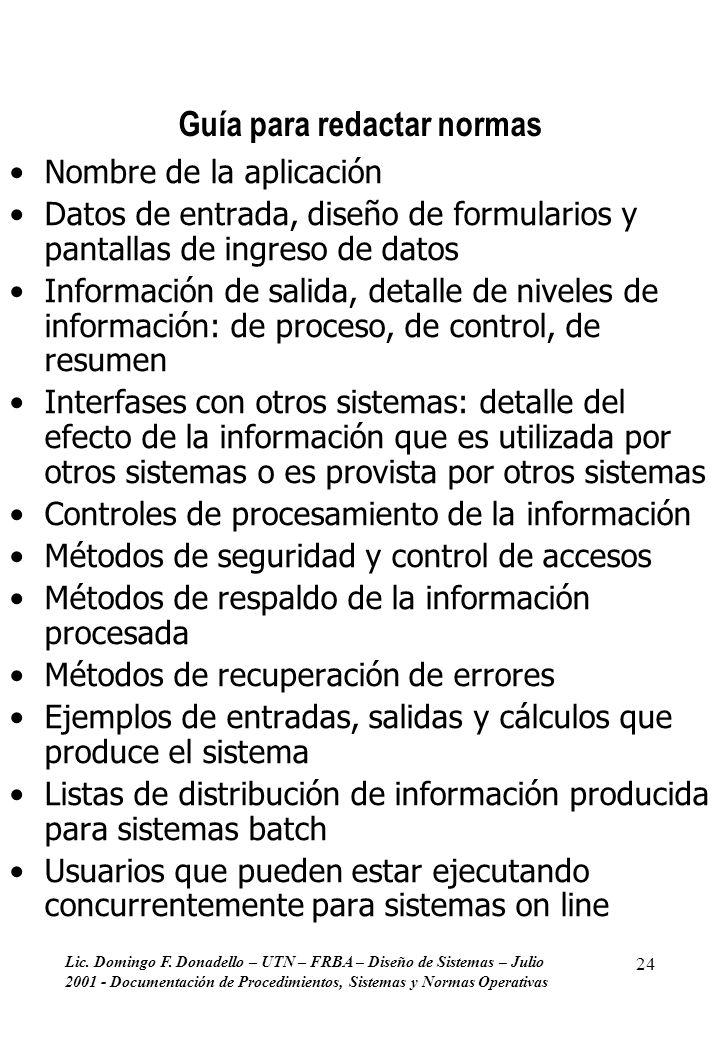 Lic. Domingo F. Donadello – UTN – FRBA – Diseño de Sistemas – Julio 2001 - Documentación de Procedimientos, Sistemas y Normas Operativas 24 Guía para