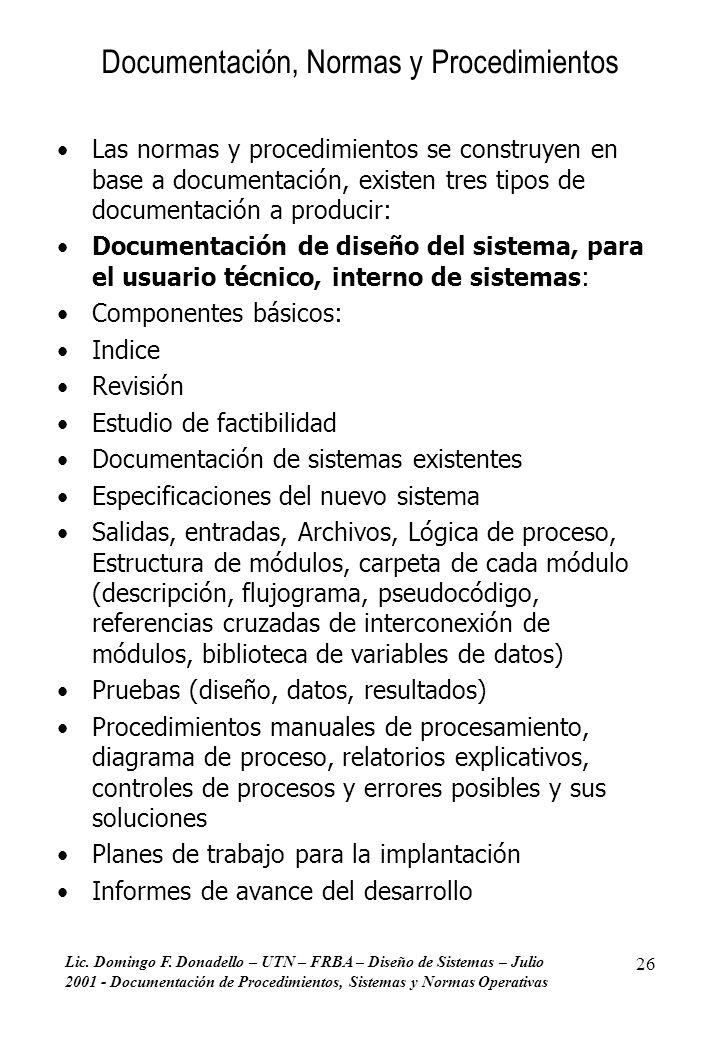Lic. Domingo F. Donadello – UTN – FRBA – Diseño de Sistemas – Julio 2001 - Documentación de Procedimientos, Sistemas y Normas Operativas 26 Documentac