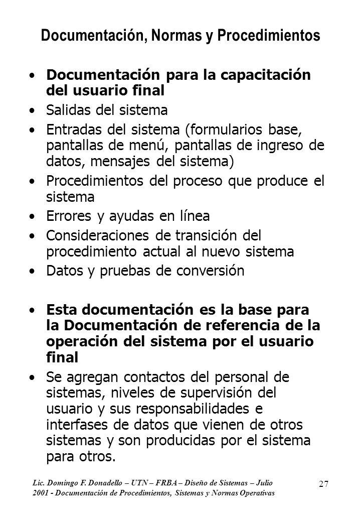 Lic. Domingo F. Donadello – UTN – FRBA – Diseño de Sistemas – Julio 2001 - Documentación de Procedimientos, Sistemas y Normas Operativas 27 Documentac