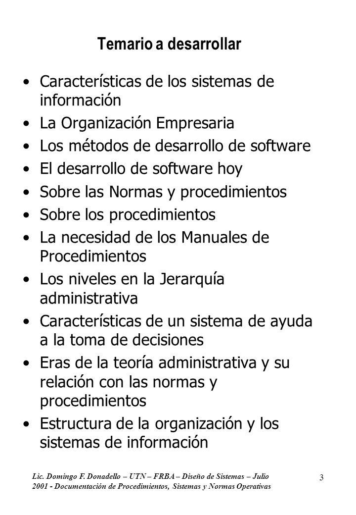Lic. Domingo F. Donadello – UTN – FRBA – Diseño de Sistemas – Julio 2001 - Documentación de Procedimientos, Sistemas y Normas Operativas 3 Temario a d