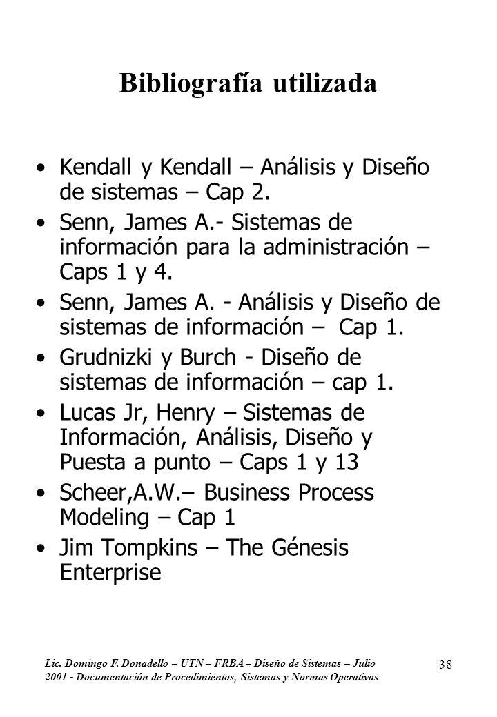 Lic. Domingo F. Donadello – UTN – FRBA – Diseño de Sistemas – Julio 2001 - Documentación de Procedimientos, Sistemas y Normas Operativas 38 Bibliograf