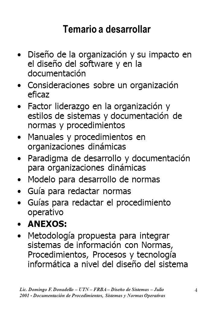 Lic. Domingo F. Donadello – UTN – FRBA – Diseño de Sistemas – Julio 2001 - Documentación de Procedimientos, Sistemas y Normas Operativas 4 Temario a d