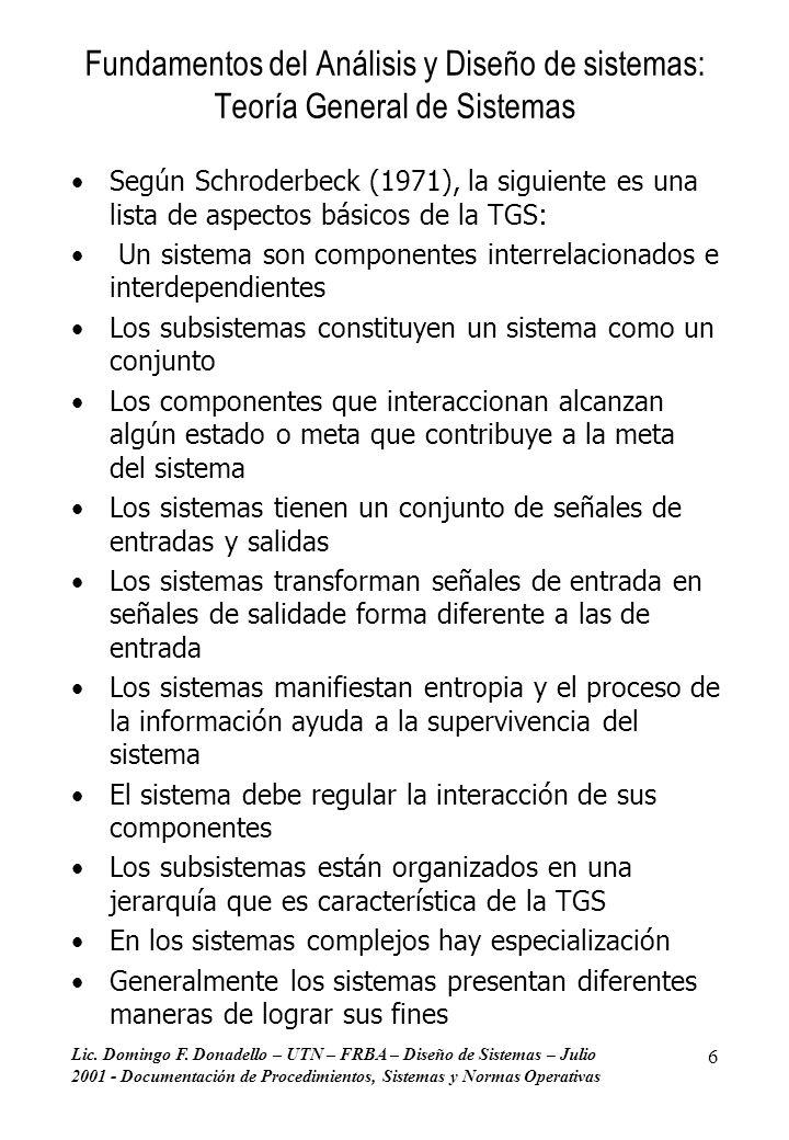 Lic. Domingo F. Donadello – UTN – FRBA – Diseño de Sistemas – Julio 2001 - Documentación de Procedimientos, Sistemas y Normas Operativas 6 Fundamentos