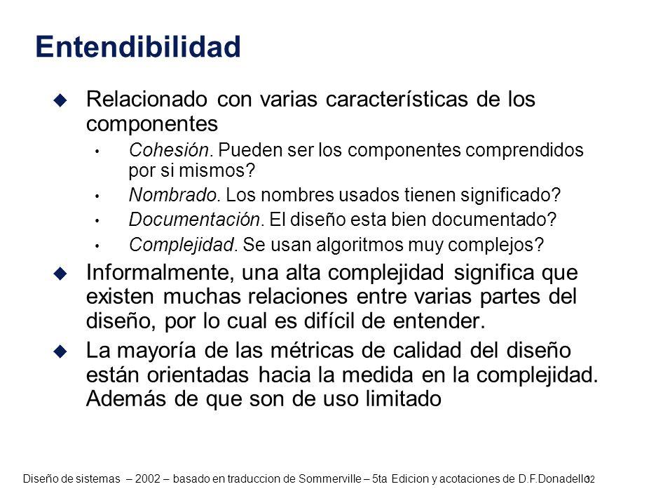 Diseño de sistemas – 2002 – basado en traduccion de Sommerville – 5ta Edicion y acotaciones de D.F.Donadello u Relacionado con varias características