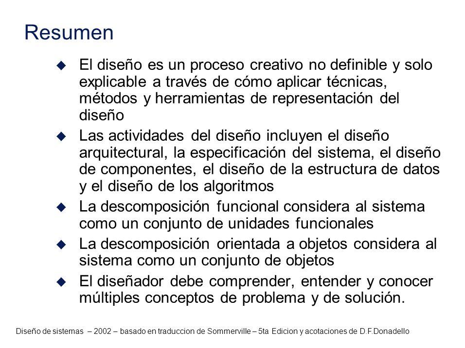 Diseño de sistemas – 2002 – basado en traduccion de Sommerville – 5ta Edicion y acotaciones de D.F.Donadello u El diseño es un proceso creativo no def