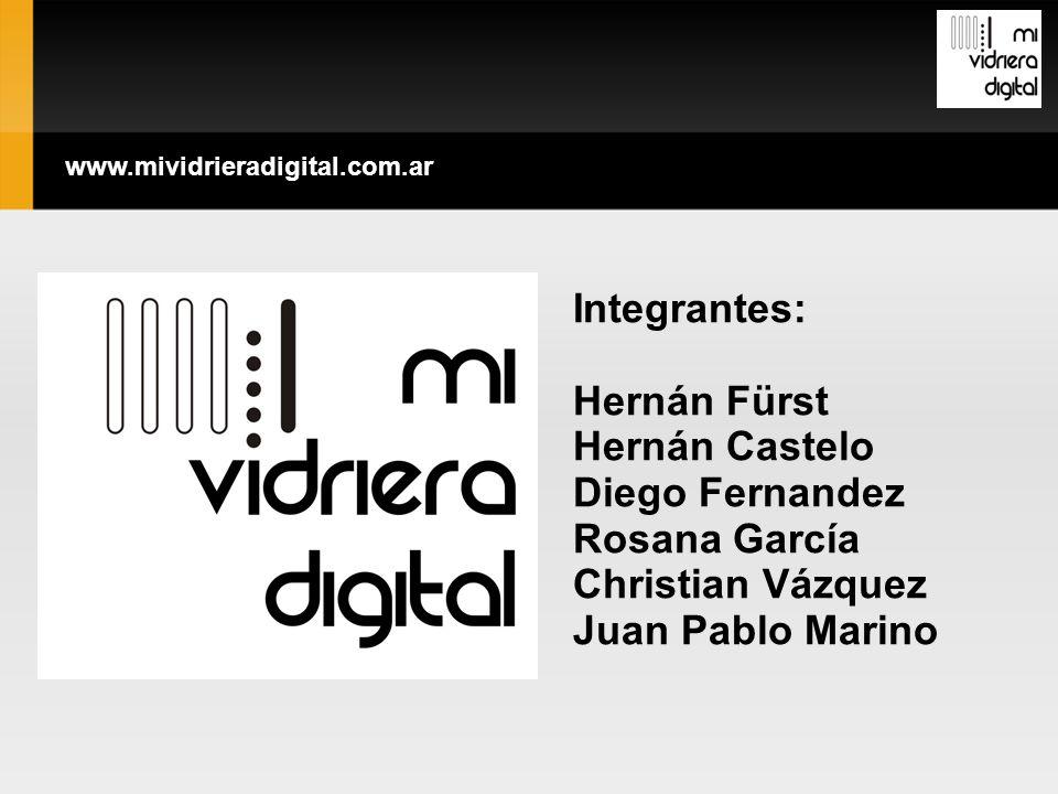 Integrantes: Hernán Fürst Hernán Castelo Diego Fernandez Rosana García Christian Vázquez Juan Pablo Marino www.mividrieradigital.com.ar