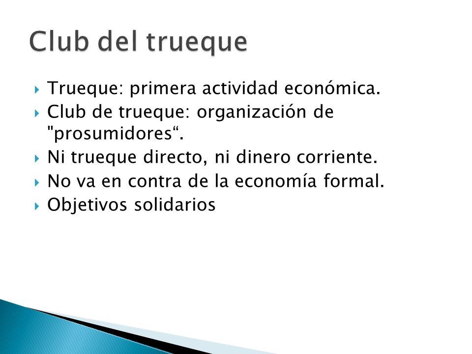 Trueque: primera actividad económica. Club de trueque: organización de