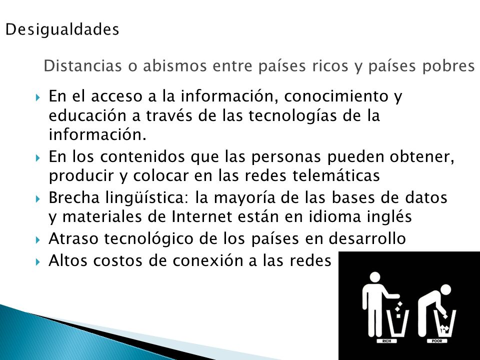 En el acceso a la información, conocimiento y educación a través de las tecnologías de la información. En los contenidos que las personas pueden obten