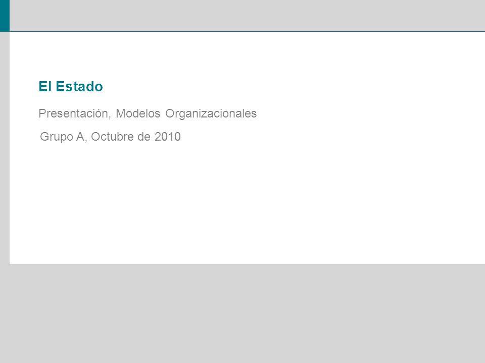 El Estado Presentación, Modelos Organizacionales Grupo A, Octubre de 2010