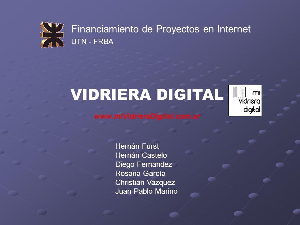 Financiamiento de Proyectos en Internet UTN - FRBA Hernán Furst Hernán Castelo Diego Fernandez Rosana García Christian Vazquez Juan Pablo Marino VIDRI