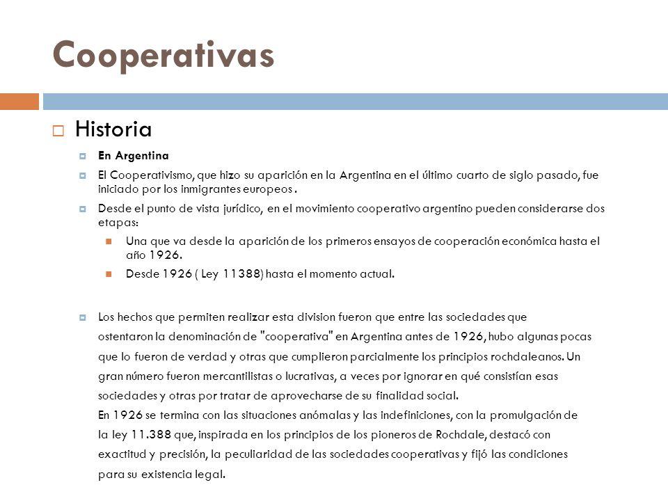Historia En Argentina El Cooperativismo, que hizo su aparición en la Argentina en el último cuarto de siglo pasado, fue iniciado por los inmigrantes e