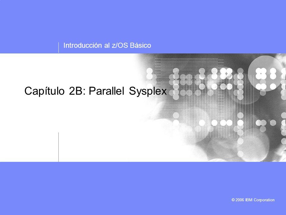 Capítulo 2B Parallel Sysplex © 2006 IBM Corporation 22 D XCF,PATHIN Muestra las conexiones a los otros sistemas en el sysplex, son por dispositivos CTC devices y via estructuras en el coupling facility Si el CF tuvo un problema, entonces el sysplex continuará con las conexiones CTC