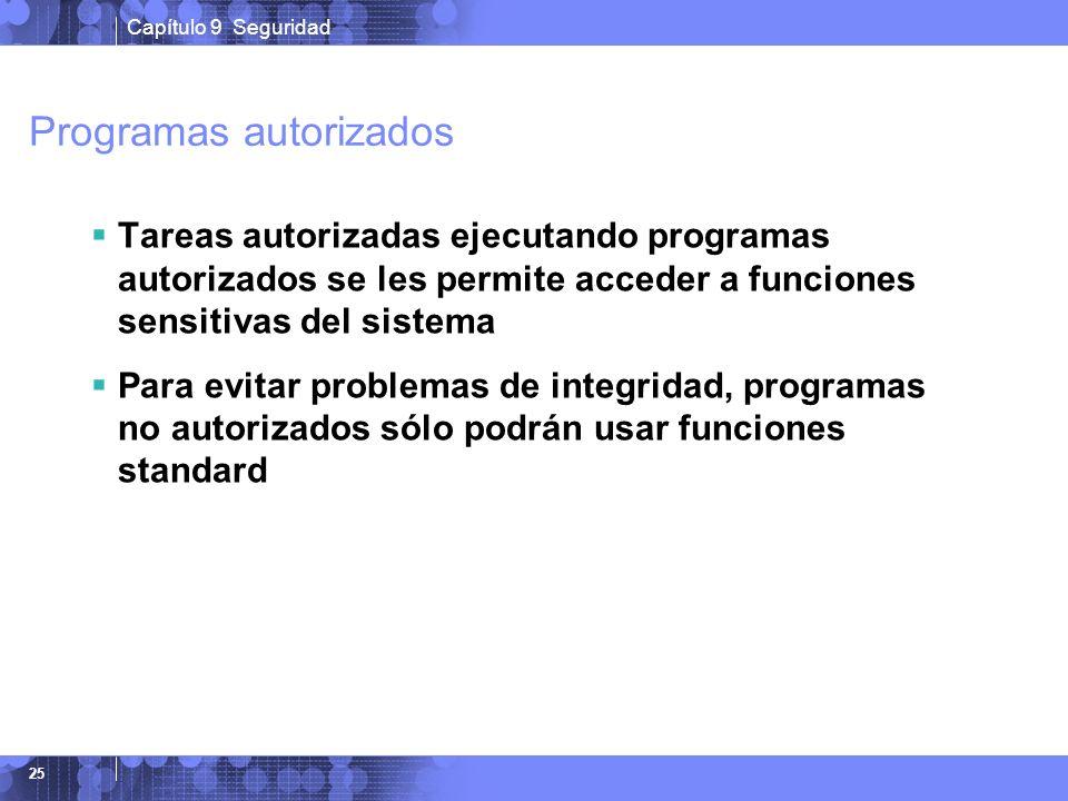Capítulo 9 Seguridad 25 Programas autorizados Tareas autorizadas ejecutando programas autorizados se les permite acceder a funciones sensitivas del si
